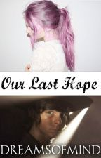 Our Last Hope ( The Walking Dead / Carl Grimes ) by DreamsOfMind