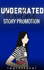 Underrated Writer's Story Promotion (OPEN) by Imprettyowl