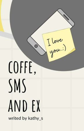 coffe, sms and ex ♣ h.s ✔ by kathy_s
