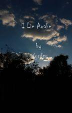 I Lie Awake by Wyrder