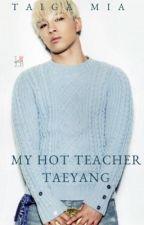 My HOT Teacher Taeyang by Levi_Phantomhive