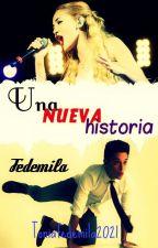 una nueva historia (fedemila)*terminada* by toniafedemila2021