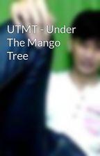 UTMT - Under The Mango Tree by novusvisium
