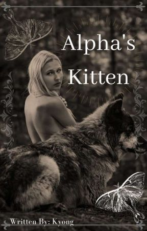 Alpha's Kitten by kyongwrites