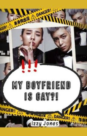 My boyfriend is... GAY?! by IsabelleLoveYou