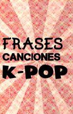 Frases canciones K-pop ~ by danibabyjung