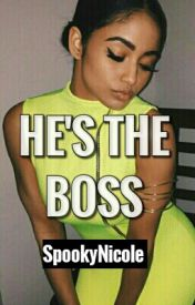 He's The Boss (August Alsina) by SpookyNicole