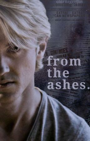 From The Ashes | Draco Malfoy by cIarkegriffin