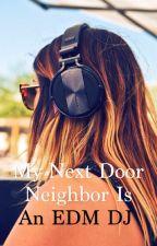 My Next Door Neighbor is an EDM DJ by mommaajules
