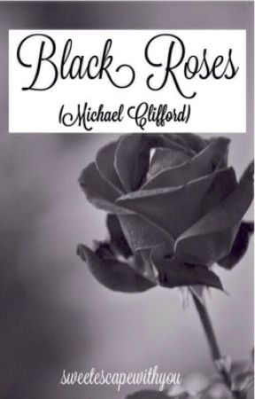 Black Roses [Michael Clifford] by theluckiest_