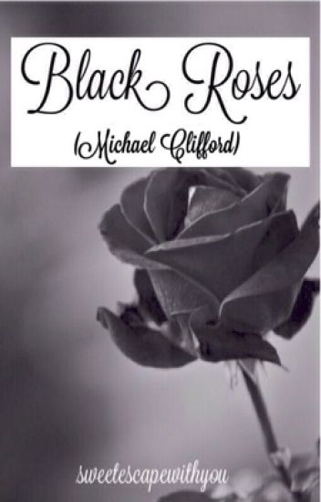 Black Roses [Michael Clifford]