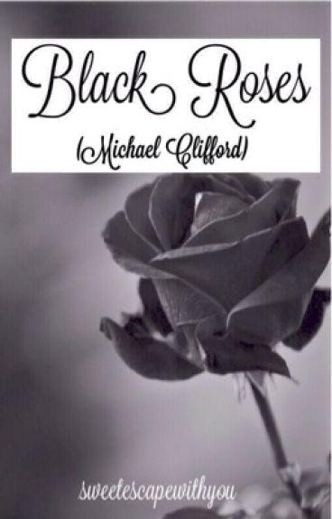 Black Roses [Michael Clifford]