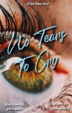 NO TEARS TO CRY by Narca_Fallen_Angel