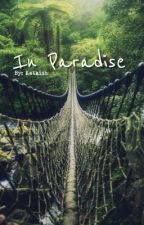 In Paradise (A Maze Runner Story) by Katkish