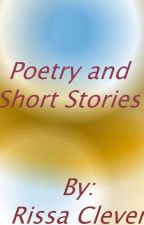 Poetry and Short Stories by RissaleWriter