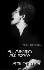 All Monsters Are Human, L.H - TOME 1 & 2 by destroymeeatme
