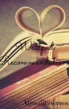 Wattpad Recommendations by NerdyRiya