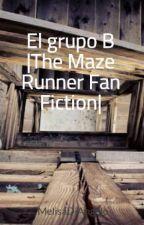 El grupo B  The Maze Runner Fan Fiction  by MelisaDiAngelo