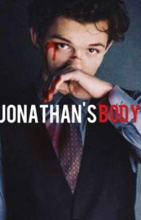 JONATHAN'S BODY || AU Story by big_poppa123