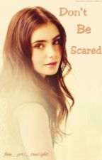 Dont Be Scared (A Jacob Black Imprint) by fan_girl_twilight