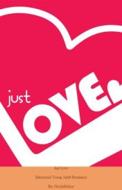 Just Love (Interracial Young Adult Romance) SAMPLE! by NicoleMckoy