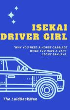 Isekai Driver Girl by The_LaidBackMan