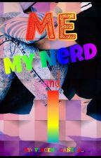 Me, My Nerd , and I by Blaze_360