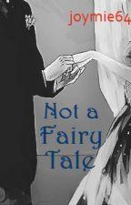 Not A Fairy Tale © by joymie64