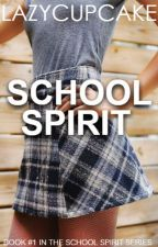 School Spirit | Book 1 by lazycupcake