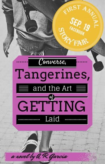 Converse, Tangerines, and the Art of Getting Laid