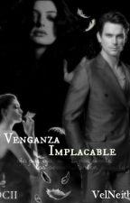 Venganza implacable (Eliminada Hasta Nuevo Aviso) by VelNeith