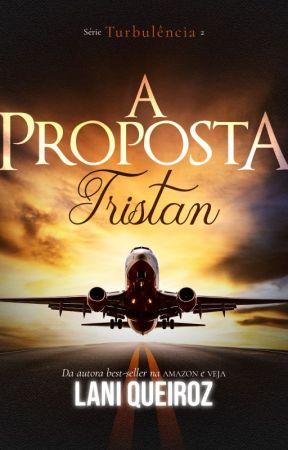 A PROPOSTA - TRISTAN - Série Turbulência by Laniqueiroz
