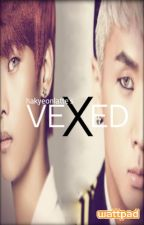 Vexed (Oppsoites Attract Sequel) by hakyeonslatte