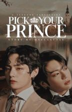 PICK YOUR PRINCE | VKOOK by onelasttae