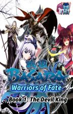 Sengoku Basara Warriors of Fate,Book1:The Devil King #Wattys2016 by tokusatu-heros1