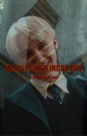 Measly Gryffindor Boy | d.m |  by fxckyourf33lings