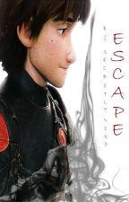 Escape - HTTYD FanFic by SecretlyNerd
