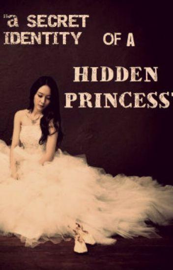 """A Secret Identity of a Hidden Princess."""
