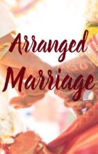 💕Arranged Marriage💕 by LiviaZoey