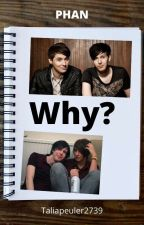 Why? //PHAN  by Taliapeuler2739