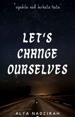 Let's Change Ourselves! by choconad_