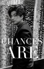 Chances Are by pararanch