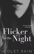 Flicker in the Night by Violet_Rain95