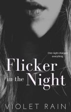 Flicker in the Night by Violet_Rain95