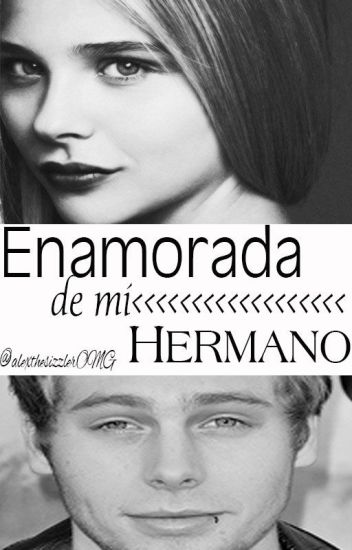 ENAMORADA DE MI HERMANO -YOURS #1-