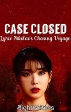 Case Closed: Lyrie Nikolao's Chasing Voyage by RightWritesss