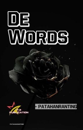 De Words  by patahanranting-