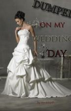 Dumped on My Wedding Day by imnikkipsh
