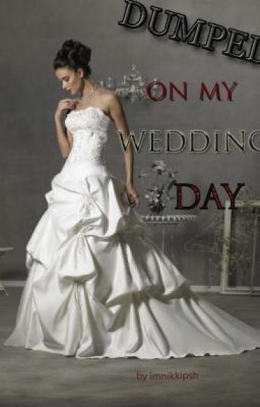 Dumped on My Wedding Day