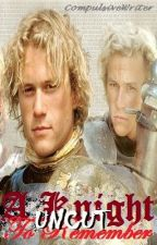 A Knight To Remember - UNCUT - Fans ONLY by CompulsiveWriter